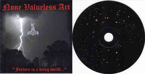 NONE VALUELESS ART - Forlorn in a dying world… (CD)